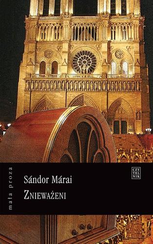 Sandor Marai - Znieważeni