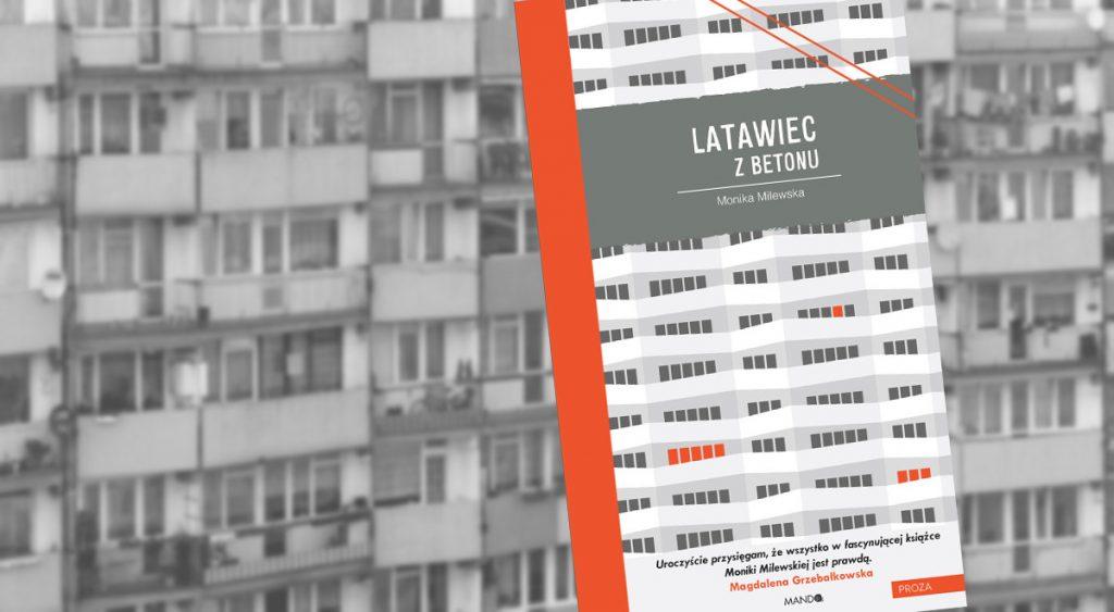 Monika Milewska - Latawiec z betonu, fot: materiały prasowe