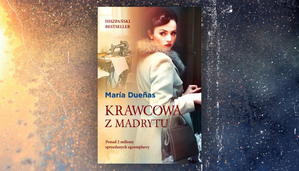 Maria Duenas - Krawcowa z Madrytu, fot. CoPrzeczytać.pl